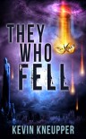 They Who Fell (They Who Fell, #1) - Kevin Kneupper