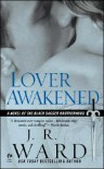 Ward's Lover Awakened (Lover Awakened (Black Dagger Brotherhood, Book 3) by J. R. Ward (Mass Market Paperback - Sept. 5, 2006)) - J.R. Ward