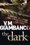 The Dark: Written by V. M. Giambanco, 2014 Edition, (UK Airports) Publisher: Quercus Publishing Plc [Paperback] - V.M. Giambanco