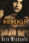 Killshot (Icarus Series) (Volume 1) - Aria Michaels, Kari Ayasha