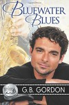Bluewater Blues (Bluewater Bay) (Volume 16) - G.B. Gordon
