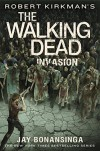 Robert Kirkman's The Walking Dead: Invasion (The Walking Dead Series) - Jay Bonansinga, Robert Kirkman