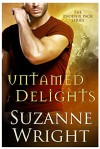 Untamed Delights - Suzanne  Wright