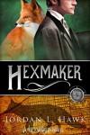 Hexmaker (Hexworld Book 2) - Jordan L. Hawk