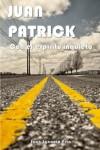 Con el espíritu inquieto (Juan Patrick) (Volume 1) (Spanish Edition) - Mr Juan Ignacio Pita