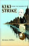 Kiki Strike: Inside the Shadow City -