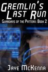 Gremlin's Last Run - Jaye McKenna