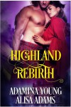 Highland Rebirth - Alisa Adams, Adamina Young