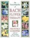The Encyclopedia of Bach Flower Therapy - Mechthild Scheffer