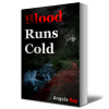 Blood Runs Cold - Angela Kay