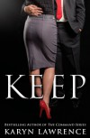 Keep (The Command, #2) - Karyn Lawrence