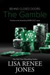 Behind Closed Doors - The Gamble - Lisa Renee Jones