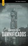Damnificados: A Novel (Spectacular Fiction) - JJ Amaworo Wilson