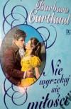 Nie wyrzekaj się miłości - Barbara Cartland