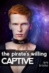 The Pirate's Willing Captive - Lyra Brooks