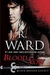 Blood Vow: Black Dagger Legacy - J.R. Ward