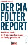 Der CIA-Folterreport: Der offizielle Bericht des US-Senats zum Internierungs- und Verhörprogramm der CIA - Wolfgang Neskovic