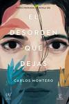 El desorden que dejas: Premio Primavera de Novela 2016 - Carlos Montero Pantoja