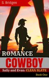 WESTERN ROMANCE: Cowboy Romance: Sally and Evan: Clean Slate (Western Historical Short Story Romance) (Sally And Evan - WESTERN ROMANCE Book 1) - S. Bridges