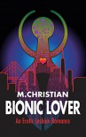Bionic Lover: An Erotic Lesbian Romance - M. Christian