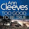 Too Good to Be True - Ann Cleeves, Kenny Blyth, Macmillan Digital Audio
