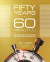 Fifty Years of 60 Minutes: The Inside Story of Television's Most Influential News Broadcast - Jeff Fager