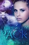 Keeping My Pack (Volume 2) - Lane Whitt