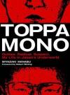 Toppamono: Outlaw. Radical. Suspect. My Life in Japan's Underworld - Miyazaki Manabu, Robert Whiting