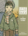 White Duck: A Childhood in China (Single Titles) (Graphic Universe) - Na Liu;Andres Vera Martinez