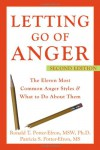 Letting Go of Anger: The Eleven Most Common Anger Styles and What to Do About Them - Ronald T. Potter-Efron, Patricia S. Potter-Efron