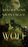 Wolf - Madelaine Montague