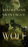 Wolf - Madelaine Montague