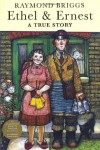 Ethel And Ernest - RAYMOND BRIGGS