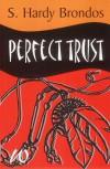 Perfect Trust - S. Hardy Brondos