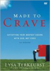 Made to Crave: Satisfying Your Deepest Desire with God, Not Food - Lysa TerKeurst