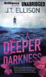 A Deeper Darkness  - J.T. Ellison, Joyce Bean