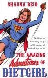 The Amazing Adventures of Dietgirl - Shauna Reid