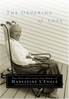 The Ordering of Love: The New and Collected Poems of Madeleine L'Engle - Madeleine L'Engle, Walter Wangerin Jr.