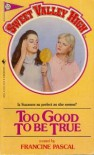 Too Good to Be True (Sweet Valley High #11) -