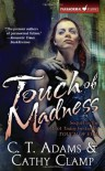 Touch of Madness - C.T. Adams, Cathy Clamp