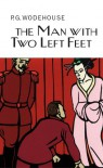 The Man With Two Left Feet (Jeeves, #0.5) - P.G. Wodehouse