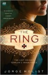 The Ring: The Last Knight Templar's Inheritance - Jorge Molist