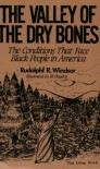 The Valley of the Dry Bones: The Conditions That Face Black People in America Today - Rudolphf R. Windsor