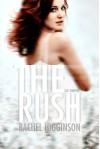The Rush (The Siren Series) - Rachel Higginson
