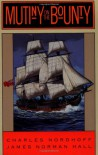 Mutiny on the Bounty - James Norman Hall, Charles Nordhoff
