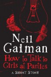 How to Talk to Girls at Parties - Fábio Moon, Gabriel Bá, Neil Gaiman