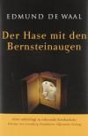 Der Hase mit den Bernsteinaugen: Das verborgene Erbe der Familie Ephrussi - Edmund de Waal, Brigitte Hilzensauer