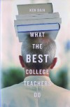 What the Best College Teachers Do - Ken Bain