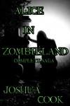 AiZ: Alice in Zombieland (Complete Saga) (Zombie A.C.R.E.S.) - Joshua Cook
