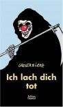 Ich lach dich tot : Cartoons über den Sensenmann - Achim Greser, Heribert Lenz